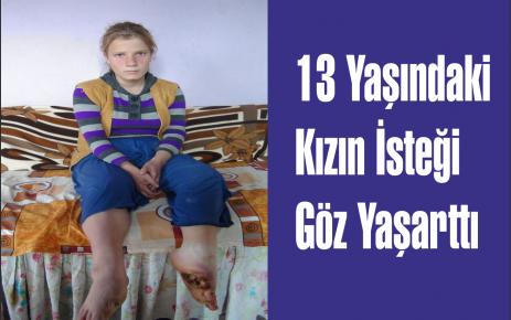 13 Yaşındaki Kızın İsteği Göz Yaşarttı