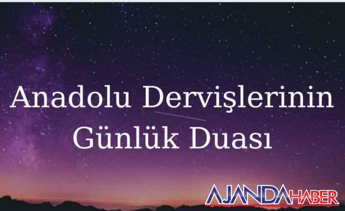 Anadolu dervişlerinin günlük duası