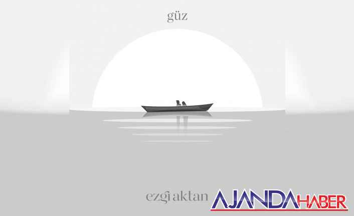 """Ezgi Aktan'ın yeni şarkısı """"güz"""""""
