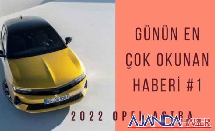 2022 Opel Astra'nın yenikleri tanıtıldı