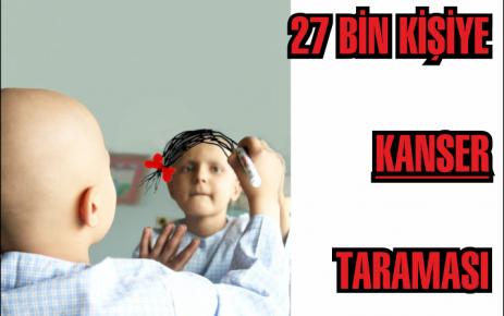 27 Bin Kişiye Kanser Taraması
