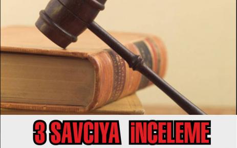 3 Savcıya İnceleme