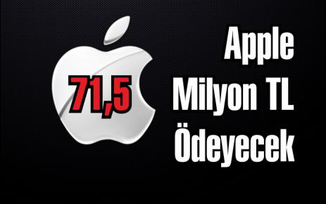 Apple 71,5 Milyon TL Ödeyecek