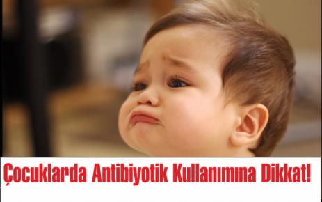 Çocuklarda Antiyobitik Kullanımına Dikkat