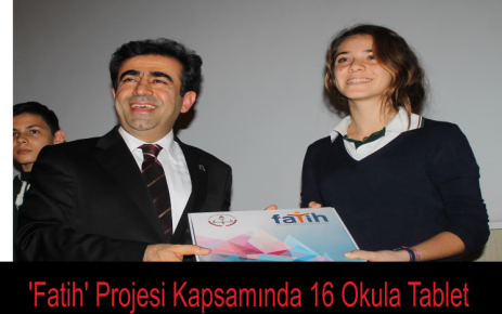 'Fatih' Projesi Kapsamında 16 Okula Tablet