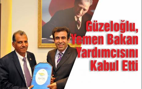 Güzeloğlu, Yemen Bakan Yardımcısını Kabul Etti