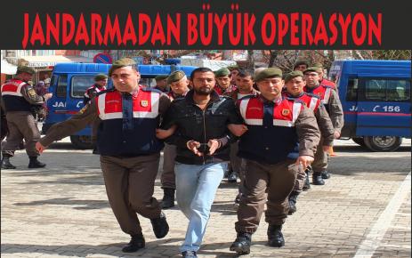 Jandarmadan Büyük Operasyon