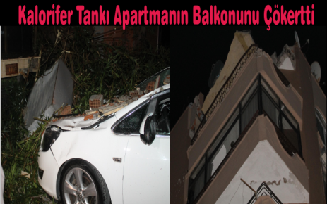 Kalorifer Tankı Apartmanın Balkonunu Çökertti