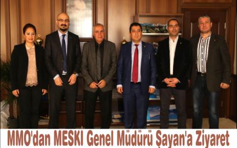 MMO'dan MESKİ Genel Müdürü Şayan'a Ziyaret