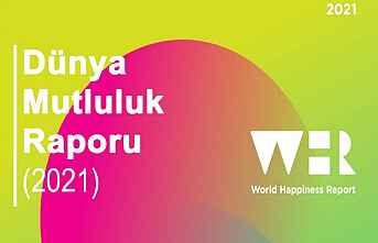 Dünya Mutluluk Raporu (2021) Yayınlandı