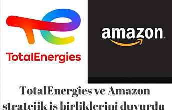 TotalEnergies ve Amazon stratejik iş birliği