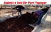 Akdeniz'e Yeni Bir Park Yapılıyor