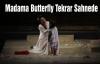 Madama Butterfly Tekrar Sahnede