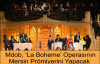 Mersin'de 'La Boheme' Operası