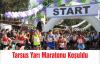 Tarsus Yarı Maratonu Koşuldu