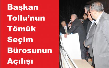 Tollu'nun Seçim Bürosunun Açılışı